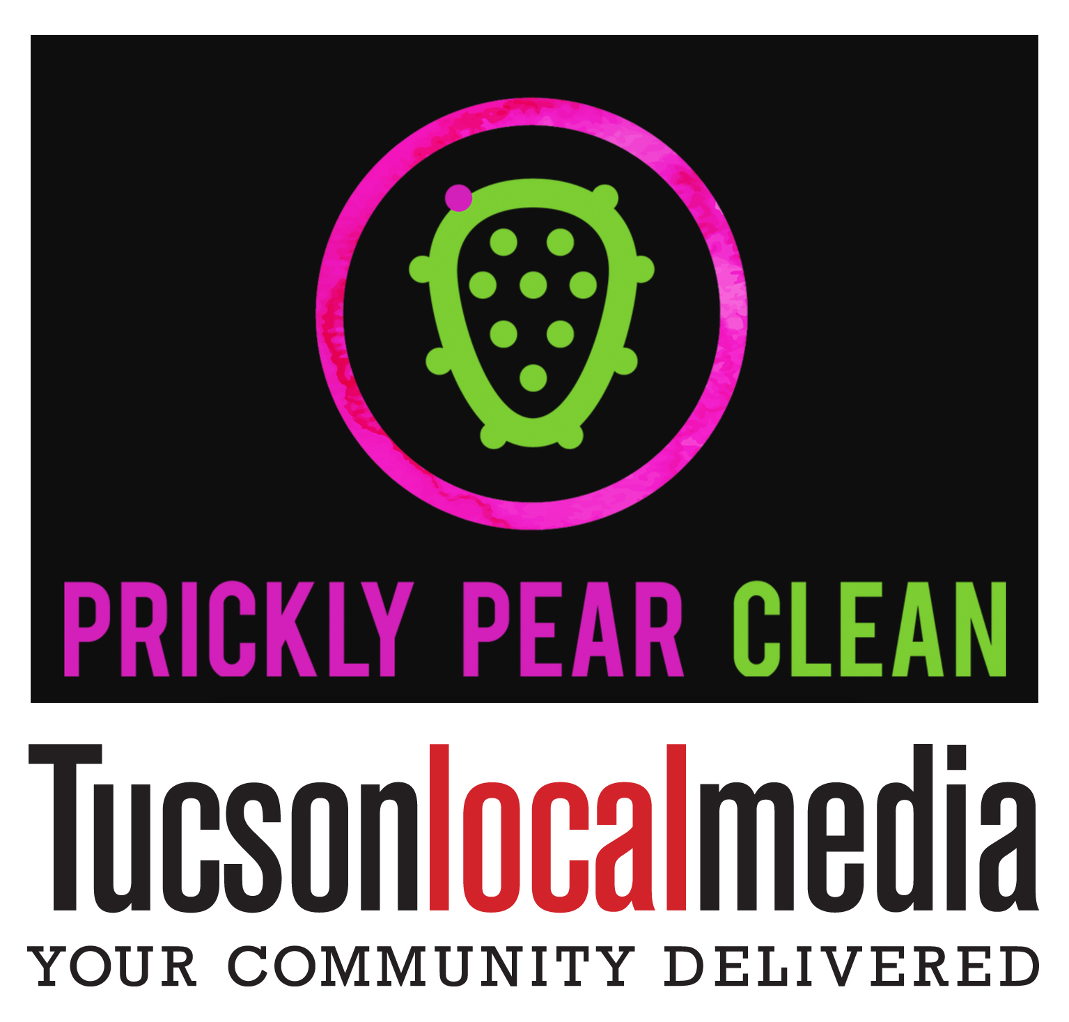 Out & About Host: Prickly Pear Clean & Tucson Local Media